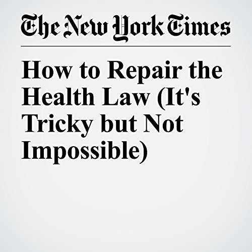 How to Repair the Health Law (It's Tricky but Not Impossible) copertina