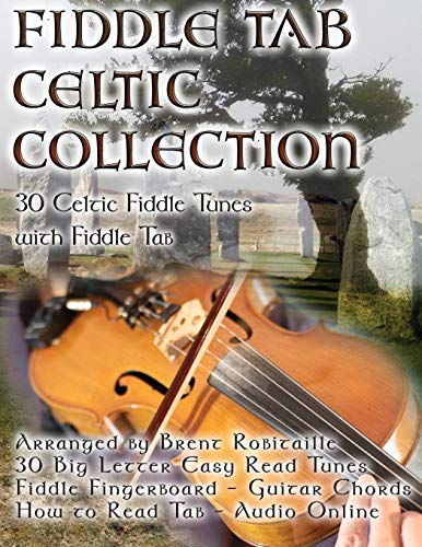 Fiddle Tab - Celtic Collection: 30 Celtic Fiddle Tunes with Easy Read Tablature and Notes