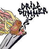 DRILL SUMMER [Explicit]