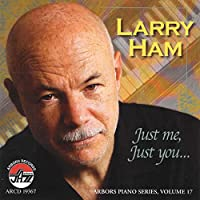 Larry Ham / Just Me, Just You