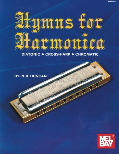 Mel Bay's Hymns for Harmonica [Diatonic, Cross-Harp, and Chromatic]