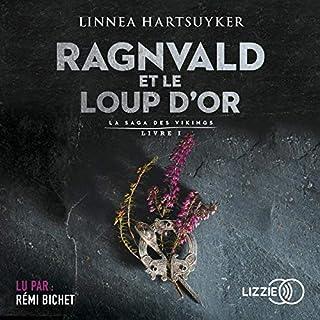Ragnvald et le loup d'or 1                   De :                                                                                                                                 Linnea Hartsuyker                               Lu par :                                                                                                                                 Rémi Bichet                      Durée : 20 h et 23 min     7 notations     Global 4,7