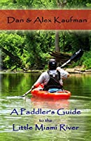 A Paddler's Guide to the Little Miami River