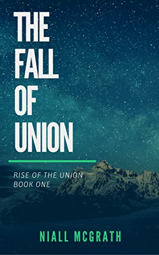 The fall of Union (Rise of the Union Book 1)