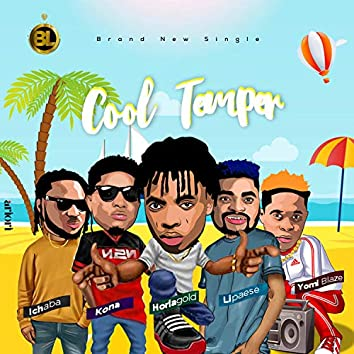 Cool Temper (feat. Ichaba, Lipaese, Yomi Blaze & Kona)