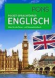 PONS Pocket-Sprachführer Englisch: Alles für die Reise - mit Reisewörterbuch: Alles fr die Reise - mit Reisewrterbuch