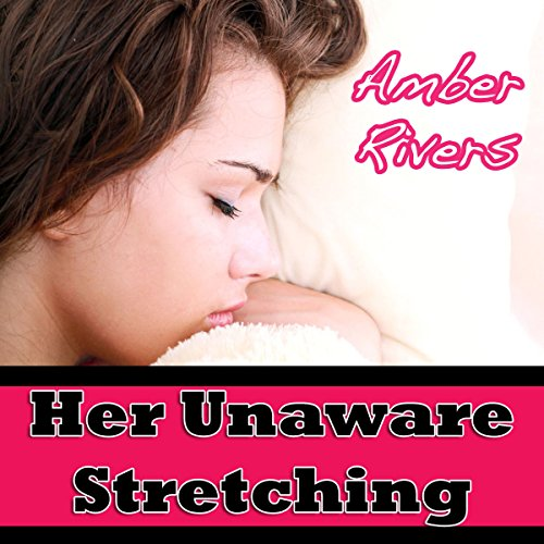 Her Unaware Stretching audiobook cover art