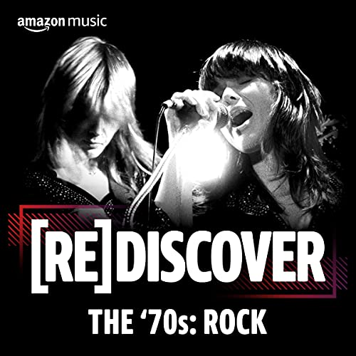 REDISCOVER The '70s: Rock