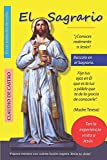 El SAGRARIO: Parece mentira con cuánta Ilusión espera Jesús tu visita. (Soy catolico) (Spanish Edition)