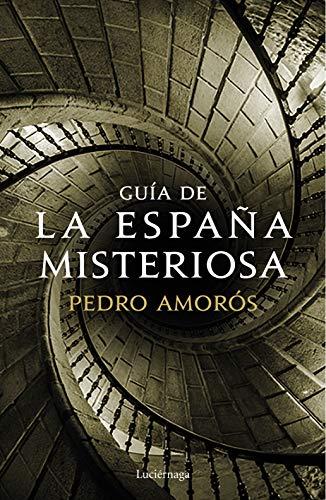 Guía de la España misteriosa eBook: Amorós, Pedro: Amazon.es: Tienda Kindle
