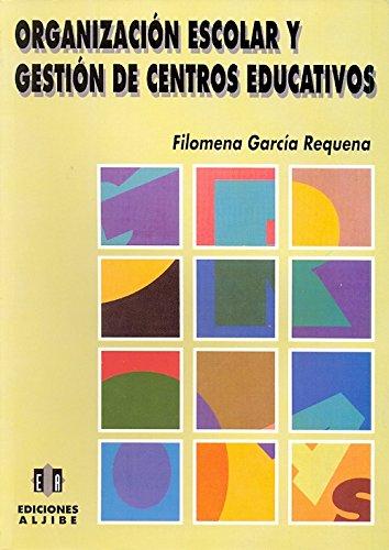 Organización escolar y gestión de centros educativos (EDUCACION Y DOCENCIA)