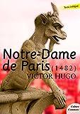 Notre-Dame de Paris (Les grands classiques Culture commune) - Format Kindle - 9782363073259 - 1,99 €