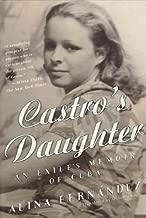 Castro's Daughter: An Exile's Memoir of Cuba