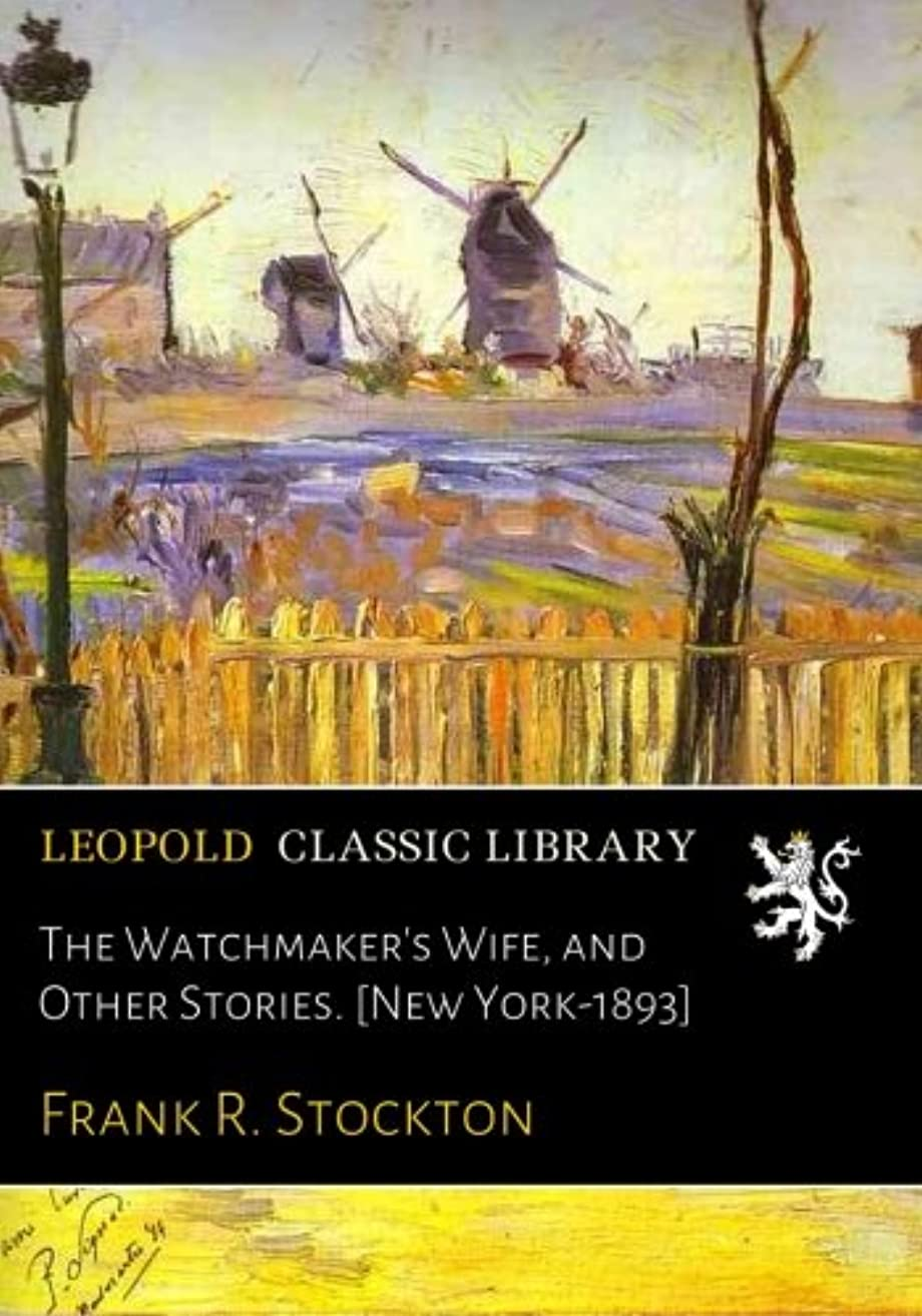 The Watchmaker's Wife, and Other Stories. [New York-1893]