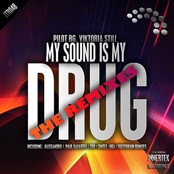 My Sound Is My Drug - The Remixes