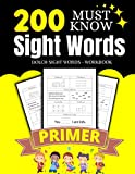 200 Must Know Sight Words Activity Workbook for Primer Kids: Trace, Write, and Color the Most Common High Frequency Sight Words.
