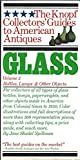 Glass, Vol. 2: Bottles, Lamps and Other Objects (The Knopf Collectors' Guides to American Antiques)