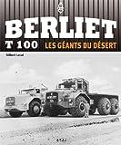 Berliet T100 - Les géants du désert