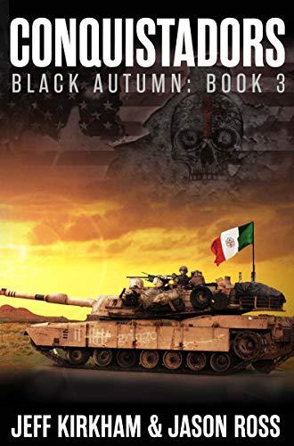 Conquistadors: A Post-apocalyptic Saga (The Black Autumn Series Book 3) by [Jeff Kirkham, Jason Ross]