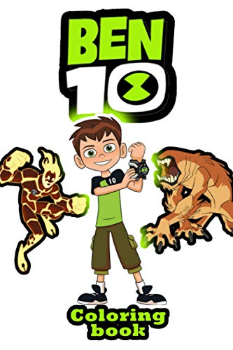ben 10 coloring book: All ben 10 heroes In One Coloring Book. Perfect for kids. (Ben Ten characters to color)