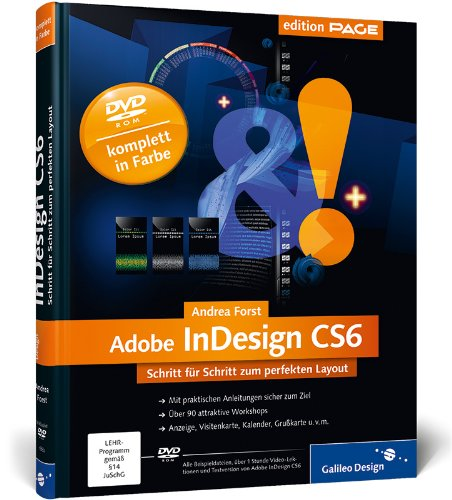 Adobe InDesign CS6: Schritt für Schritt zum perfekten Layout (Galileo Design)