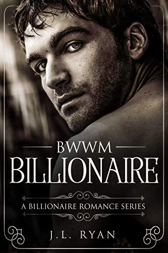 Book: BWWM Billionaire - A Possessive Rich Alpha Male Romance Book by J.L. Ryan