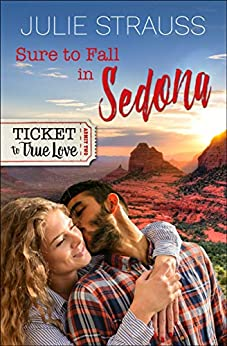 Sure to Fall in Sedona (Ticket to True Love) by [Julie Strauss, Ticket TrueLove]