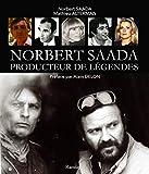 Norbert Saada producteur de légendes