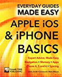 Apple iOS & iPhone Basics: Expert Advice, Made Easy (Everyday Guides Made Easy) (English Edition)