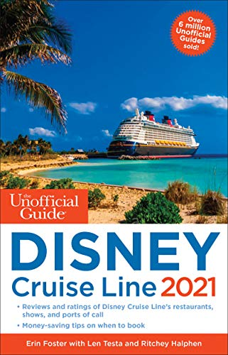 The Unofficial Guide to the Disney Cruise Line 2021 (Unofficial Guides)