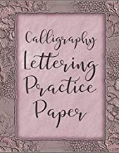 Calligraphy Lettering Practice Paper: Simple Large Modern Hand Lettering Practice Composition Notebook Journal, Ideal Calligraphy Writing and Design ... with 120 pages (Calligraphic Notepad)