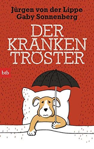 Der Krankentröster von Jürgen von der Lippe (10. November 2014) Taschenbuch