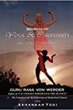 SECRETS OF YOGA AND CHRISTIANITY - ARE THEY COMPATIBLE? by Rasa Von Werder (2006-12-29)