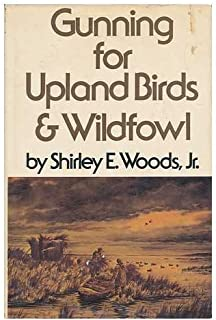 Gunning for Upland Birds and Wildfowl