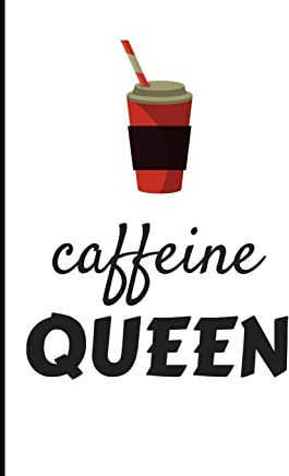 Caffeine Queen: Funny Coffee Journals for Women