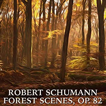 Schumann: Forest Scenes, op. 82