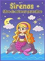 Libro para colorear de sirenas para niños: Libro para colorear con lindas sirenas y todos sus amigos marinos/ Libro para colorear de sirenas para niñas/ Mágico mundo submarino de sirenas para colorear