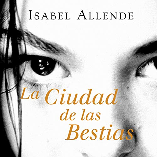 La Ciudad de las Bestias [The City of the Beasts] audiobook cover art