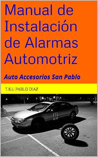 Manual de Instalación de Alarmas Automotriz (Como Tener tu Propia Tienda de Accesorios Automotriz nº 1)