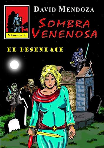 SOMBRA VENENOSA 4: EL DESENLACE