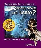 ¿Dónde viven las hadas?: Cuento para leer a oscuras (PRIMEROS LECTORES (1-5 años) - Cuentos...