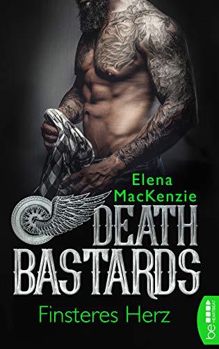Death Bastards - Finsteres Herz (Dark MC Romance 3)