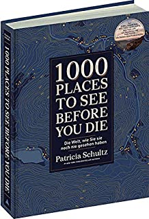 1000 Places To See Before You Die: Die Welt, wie Sie sie noc
