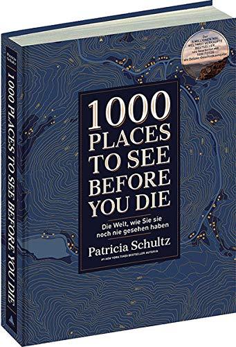 Preisvergleich Produktbild 1000 Places To See Before You Die: Die Welt,  wie Sie sie noch nie gesehen haben - Der Kult-Bestseller: Die Welt,  wie Sie sie noch nie gesehen haben - Der Kult-Bestseller in neuer Bearbeitung
