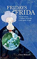 Fridays for Frida: An old woman, a broken world and a new spark of hope