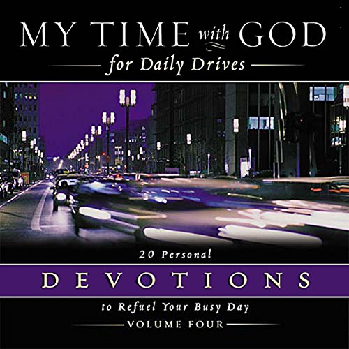 My Time With God for Daily Drives: Vol. 4     20 Personal Devotions to Refuel Your Day              By:                                                                                                                                 Thomas Nelson Inc                               Narrated by:                                                                                                                                 Molly Stewart                      Length: 1 hr     Not rated yet     Overall 0.0