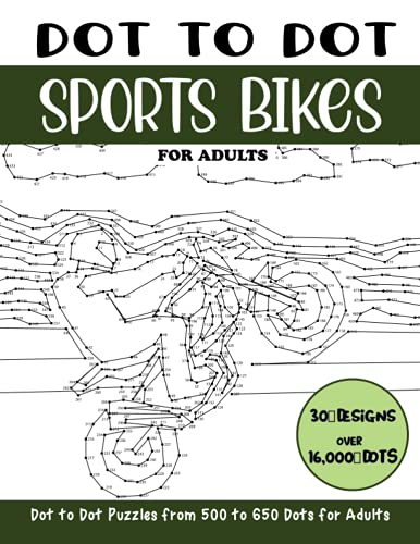Dot to Dot Sports Bikes for Adults: Sports Bikes Connect the Dots Book for Adults (Over 16000 dots) (Dot to Dot Books for Adults)