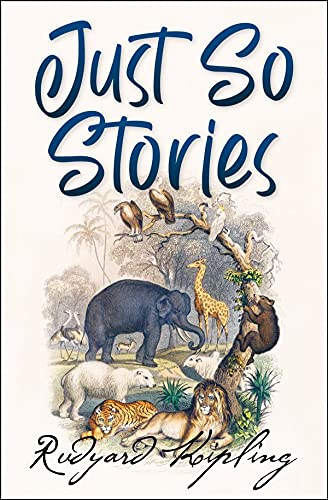Just So Stories:Illustrated Edition (English Edition)