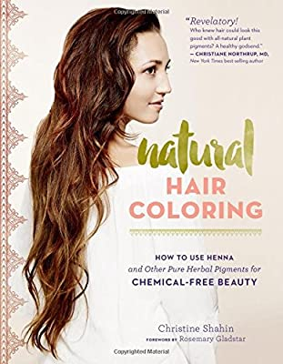 Natural Hair Coloring: How to Use Henna and Other Pure Herbal Pigments for Chemical-Free Beauty