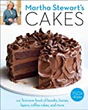 Martha Stewart's Cakes: Our First-Ever Book of Bundts, Loaves, Layers, Coffee Cakes, and More: A...